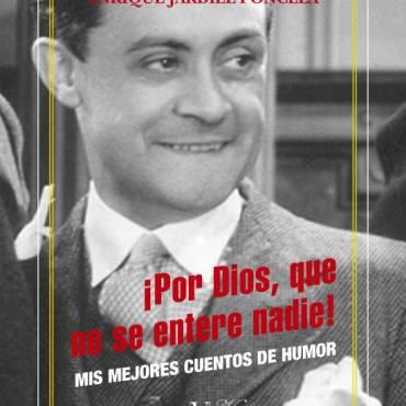 Reseña de «¡Por Dios, que no se entere nadie!», de Enrique Jardiel Poncela