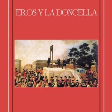 """La peluca de Robespierre, en el momento de ser decapitado. """"Eros y la doncella"""" o el romance de la guillotina"""
