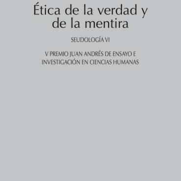 Reseña de Ética de la verdad y de la mentira, por Blanca Rodríguez