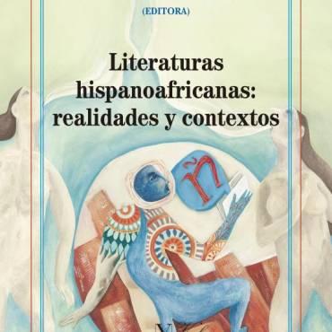 Reseña de «Literaturas hispanoafricanas: realidades y contextos» en la revista Orillas