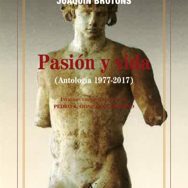 Reseña en el ojo crítico de RTVE de «Pasión y vida (Antología 1977-2017)», de Joaquín Brotóns