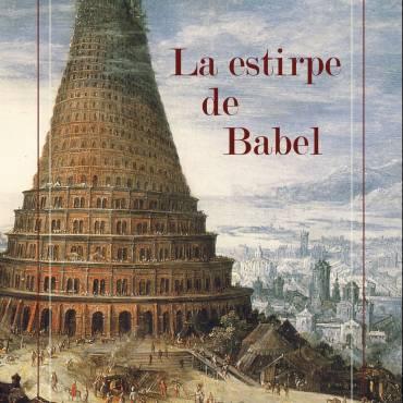 La estirpe de Babel: Una novela filológica