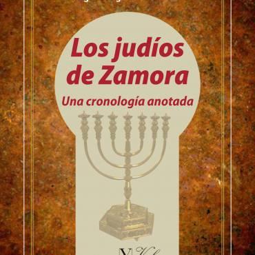 Presentación de Los judíos de Zamora. Una cronología anotada.