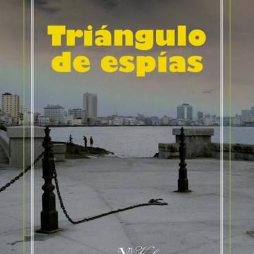 Reseña de «Triángulo de espías», de Humberto López y Guerra