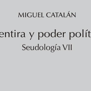 «Mentira y poder político», nuevo volumen del tratado Seudología del profesor Miguel Catalán