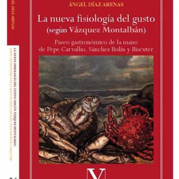Reseña de «La nueva fisiología del gusto (según Vázquez Montalbán)»