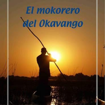 El mokorero del Okavango, de José Luis Muñoz