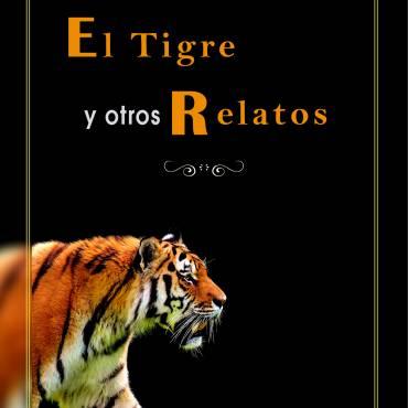 «El tigre y otros relatos»: Un viaje por el tiempo