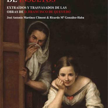 """""""Diccionario de insultos"""" extraídos y trasvasados de las obras de Francisco de Quevedo, con prólogo de marqués de Tamarón"""