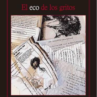 El eco de los gritos, una novela que obliga a pensar