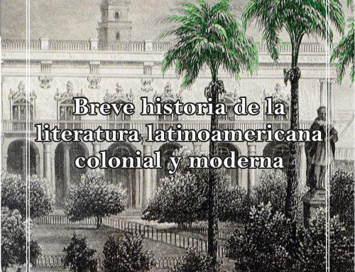 """Reseña a """"Breve historia de la literatura latinoamericana colonial y moderna"""""""